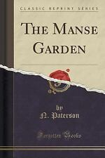 The Manse Garden (Classic Reprint) by N. Paterson (2015, Paperback)