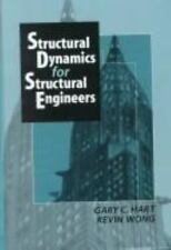 Structural Dynamics for Structural Engineers by Kevin Wong and Gary C. Hart...