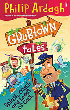 Grubtown Tales: Splash, Crash and Loads of Cash by Philip Ardagh (Paperback,...