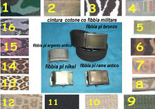 cintura cotone  FIBBIA MILITARE  arg. antico compra e manda mail per i colori