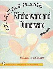 Collectible Plastic Kitchenware and Dinnerware : 1935-1965  w 428 color photos