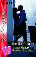 In the Bosss Arms: Shelter in a Soldiers Arms / That Boss of Mine (Silhouette Sp
