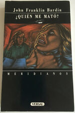QUIEN ME MATO? BY JOHN FRANKLIN BARDIN  1989 VERSAL SPANISH EDITION