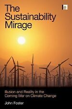 The Sustainability Mirage: Illusion and Reality in the Coming War on Climate Cha