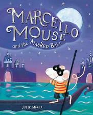 Marcello Mouse and the Masked Ball by Julie Monks (Paperback, 2011)