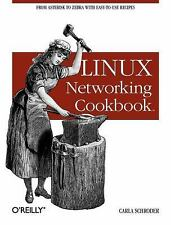 Linux: Linux Networking Cookbook by Carla Schroder (2007, Paperback)