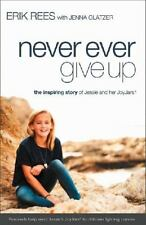 Never Ever Give Up: The Inspiring Story of Jessie and Her JoyJars