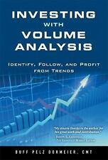 Investing with Volume Analysis Identify, Follow, and Profit from Trends Dormier