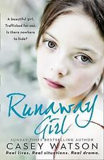 Runaway Girl : A Beautiful Girl. Trafficked for Sex. Is There Nowhere to...