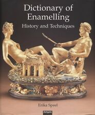NEW BOOK Dictionary of Enamelling: History and Techniques  by Erika Speel