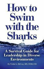 How to Swim with the Sharks: A Survival Guide for Leadership in Diverse Environ