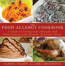 The Food Allergy Cookbook: A Guide to Living with Allergies and Entertaining wit