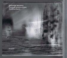 ENSEMBLE BELCANTO CD NEW ECM COME UN'OMBRA DI LUNA RIHM BOEHMER
