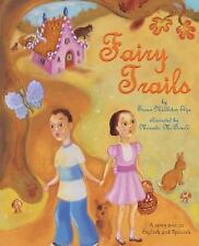 Fairy Trails : A Story Told in English and Spanish by Susan Middleton Elya...