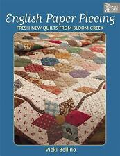 English Paper Piecing: Fresh New Quilts from Bloom Creek, Bellino, Vicki, New Bo