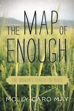 The Map of Enough: One Woman's Search for Place, May, Molly