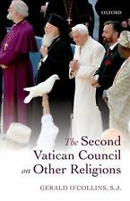 The Second Vatican Council on Other Religions by Gerald O'Collins (2015,...