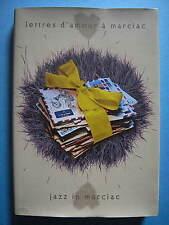 Collectif Lettres d'Amour à Marciac Pour les 20 ans de Jazz in Marciac 1997 Gers