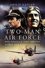 Two-Man Air Force: Don Gentile and John Godfrey: World War II Flying Legends, Ka
