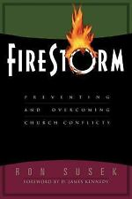 Firestorm : Preventing and Overcoming Church Conflicts by Ron Susek (1999,...