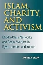Indiana Series in Middle East Studies: Islam, Charity, and Activism :...