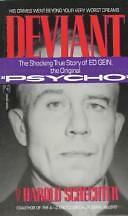 Deviant: The Shocking and True Story of Ed Gein, the Original Psycho
