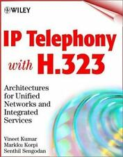 IP Telephony with H.323: Architectures for Unified Networks and Integr-ExLibrary