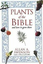 Plants of the Bible How To Grow Them Allan Swenson Flower Herb Vegetable Fruit