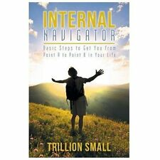 Internal Navigator : Basic Steps to Get You from Point a to Point B in Your...