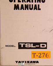Takisawa TSL-D, Lathe Operations and Wiring Diagrams Manual