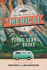 Off Track Planet?s Travel Guide to 'Merica! for the Young, Sexy, and Broke, Off
