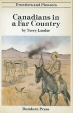Canadians in a Far Country (Frontiers and Pioneers)
