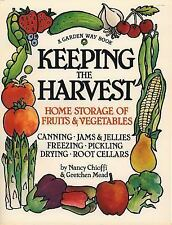 Keeping the Harvest : Discover the Homegrown Goodness of Putting up Your Own...