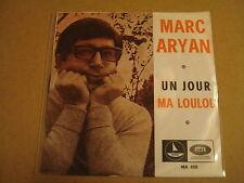 45T SINGLE / MARC ARYAN - UN JOUR / MA LOULOU
