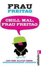 Chill mal, Frau Freitag von Frau Freitag (2011, Taschenbuch)