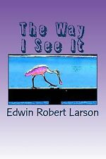 The Way I See It : A Collection of Photo Cartoons by Edwin Larson (2014,...