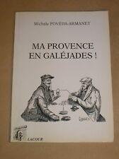 LIVRE / MA PROVENCE EN GALEJADES ! / MICHELE POVEDA ARMANET / BON ETAT