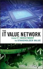 The IT Value Network : From IT Investment to Stakeholder Value by Tony J....