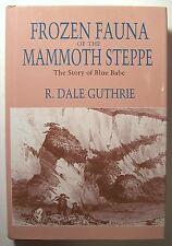 FROZEN FAUNA OF THE MAMMOTH STEPPE The Story of Blue Babe R. Dale Guthrie  DJ -O