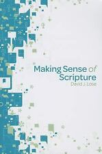 Making Sense of Scripture: Big Questions About the Book of Faith by David J. Los