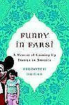 Funny in Farsi : A Memoir of Growing Up Iranian in America