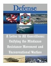 Defense: A Letter to All Guerrilleros: Unifying the Mindanao Resistance...