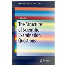 SpringerBriefs in Education: The Structure of Scientific Examination...