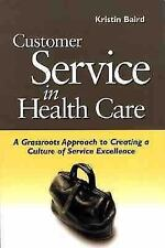 Customer Service in Health Care: A Grassroots Approach to Creating a C-ExLibrary