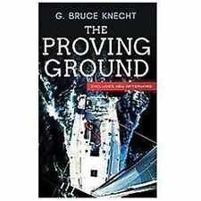 The Proving Ground : The Inside Story of the 1998 Sydney to Hobart by G....