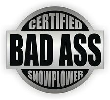 Certified Bad Ass Snowplower Hard Hat Decal / Helmet Toolbox Sticker Snow Plow