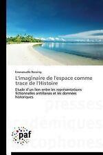 L' Imaginaire de l'Espace Comme Trace de L'Histoire by Recoing Emmanuelle...