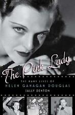 The Pink Lady: The Many Lives of Helen Gahagan Douglas, Denton, Sally, 159691480