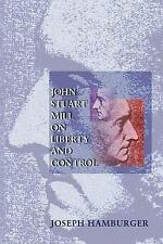 John Stuart Mill on Liberty and Control.-ExLibrary