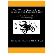 The Witch Biker's Ride Through the Balance Sheet : An Introduction to Finance...